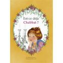 Est-ce déjà Chabbat ?
